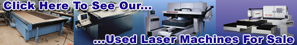 Click Here To See Our Used Laser Machines For Sale